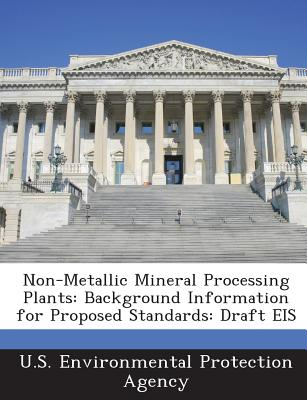 Bibliogov Non-Metallic Mineral Processing Plants: Background Information for Proposed Standards: Draft Eis by U. S. Environmental Protecti at Sears.com
